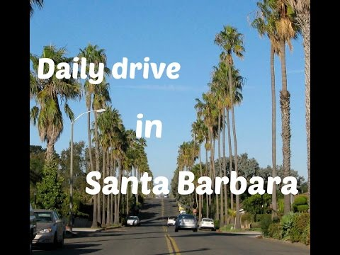 My Daily Drive in Santa Barbara
