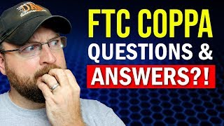 FTC COPPA - Questions & Answers?!