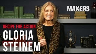 Gloria Steinem's Recipe for Action | MAKERS.com