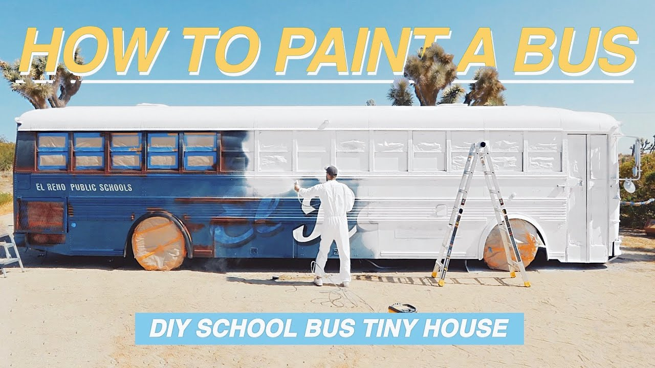 HOW TO PAINT A SCHOOL BUS!!! Ep. 6: DIY SCHOOL BUS TINY HOUSE CONVERSION | MODERN BUILDS
