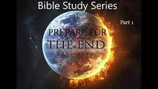 Bible Study - Preparing for the End | Pastor M.L. Whitlock