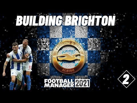 BUILDING BRIGHTON   EPI 02   FIRST GAME OF THE SEASON!   Football Manager 2021  