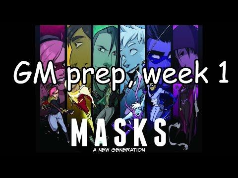 MASKS GM prep - week 1 [SPOILERS]