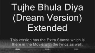 Tujhe Bhula Diya (Dream Version) Extended - Himanshu Devgan (Ozyris)