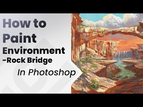 How to paint environments in photoshop , Rock Bridge