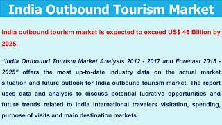 India Outbound Tourism Market, Tourists Purpose of Visit Holiday, VFR, Business, Others Tourists