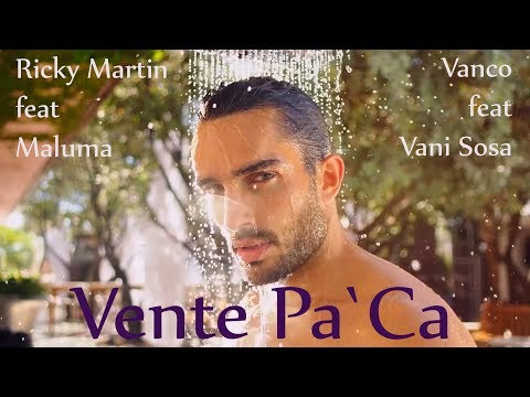 Vanco feat Vani Sosa vs Ricky Martin feat Maluma  Vente Pa`Ca