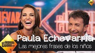Paula Echevarría nos trae las mejores frases de los más peques de la casa  - El Hormiguero 3.0