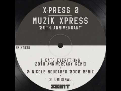 X-Press 2 - Muzik Xpress (Eats Everything 20th Anniversary Remix)