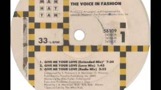 Voice In Fashion - Give Me Your Love