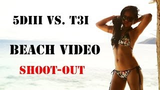 Canon 5DIII vs.T3i Beach Video shootout