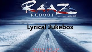 RAAZ REBOOT ALL SONGS LYRICS 2016