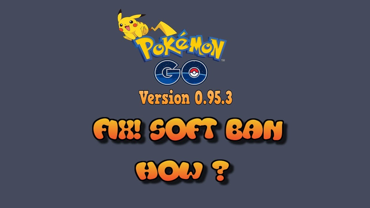 pokemon go soft ban duration 2017
