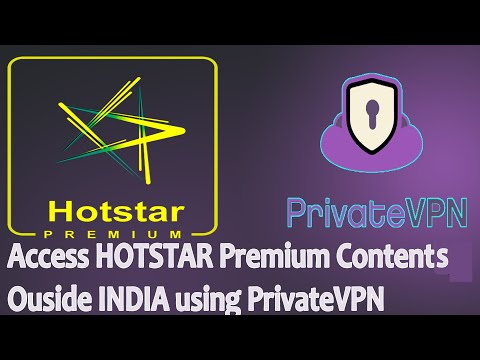 Access HOTSTAR from outside India, Using PrivateVPN.