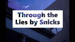 Through the Lies - Snicks