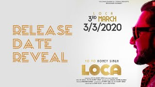 'LOCA' song release date confirm|Yo Yo Honey Singh Announce Release Date|Release Date Reveal|