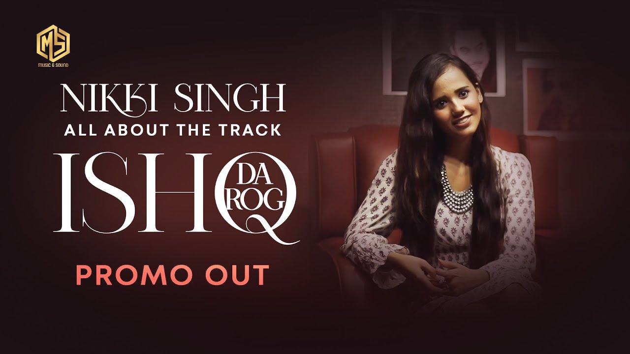 ISHQ DA ROG - Nikki Singh || Naqiyah Haji || Interview Promo