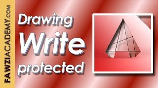 "Fixing ""Drawing file is write protected"" Autocad 2014"