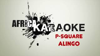 P-Square - Alingo | Karaoke Version ( Instrumental + Lyrics)