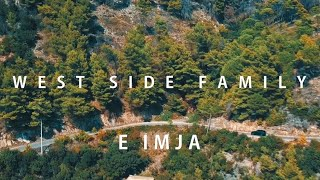 West Side Family - E Imja (Official Video 4K)
