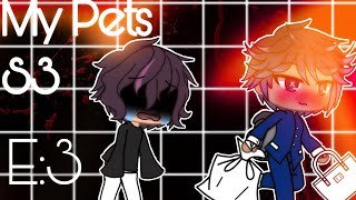 My Pets | S3 Episode 3 | Gacha Life