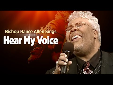 Pastor Rance Allen-Hear My Voice( Bishop GE Patterson Favorite Song)
