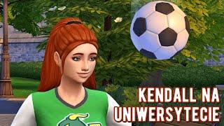 Kendall na UNIWERSYTECIE #5  Drużyna piłkarska, tajne stowarzyszenie i egzaminy końcowe ⚽
