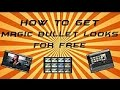 How To Get Magic Bullet Looks For Free |Working 2016|
