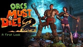 Orcs Must Die 2 - A First Look w/Mr. Clever