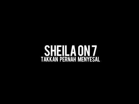 Sheila On 7 - Takkan Pernah Menyesal (Lyric Video HD) 2017
