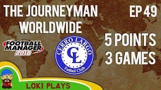 FM18 - Journeyman Worldwide - EP49 - Cerro Largo - Football Manager 2018
