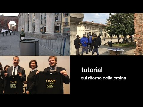 Tutorial sul ritorno della eroina a Milano -1 lezione: da Rogoredo a piazza Vetra