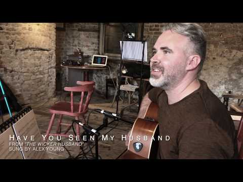 Alex Young - Have You Seen My Husband from The Wicker Husband