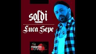 Soldi - Mahmood [PARODIA] - LUCA SEPE