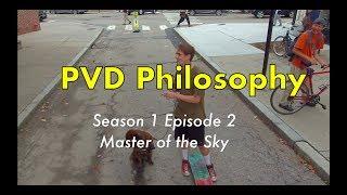 PVD Philosophy | S1E2 | Master of the Sky | 4K