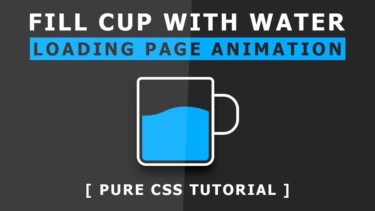 Fill cup with water - Css Loading Page Animation - Pure Css Animation  Effects - Tutorial