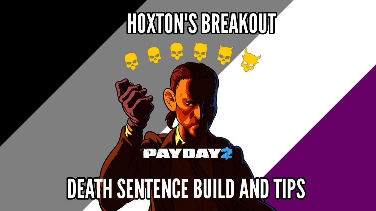 Hoxton S Breakout Death Sentence Build Tips April Fool S Payday
