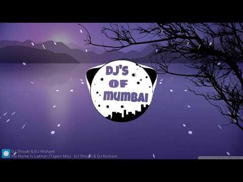 My-Name-Is-Lakhan-(Tapori-Mix)-DJ-Shouki-&-DJ-Nishant
