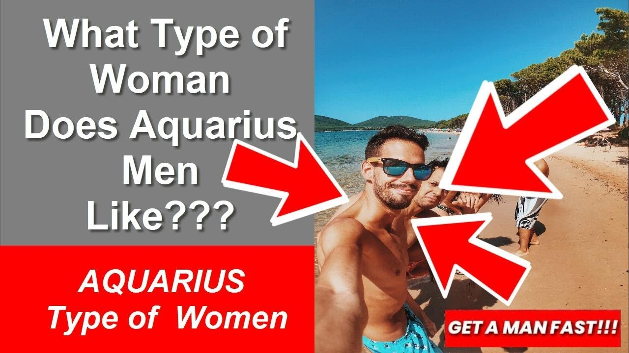 what type of woman do aquarius men like