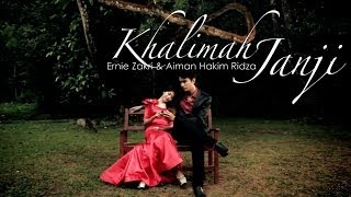 Ernie Zakri feat. Aiman - Khalimah Janji (Official Music Video)
