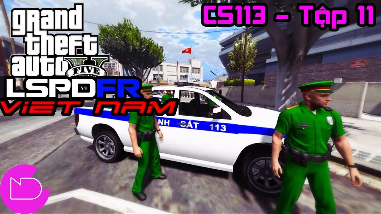 GTA 5 LSPDFR Tập 11 - Đội CS 113 đi tuần tra trong thành phố Los Santos | ND Gaming
