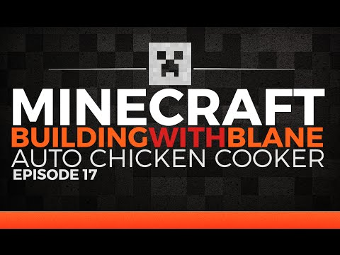 """Minecraft 1.9 :: Episode 17 :: """"Automated Chicken Cooker"""" :: Building With Blane"""