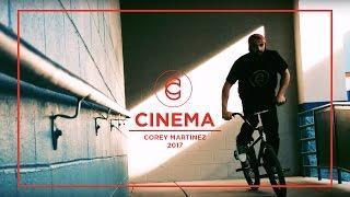 CINEMA BMX Corey Martinez Video Part 2017