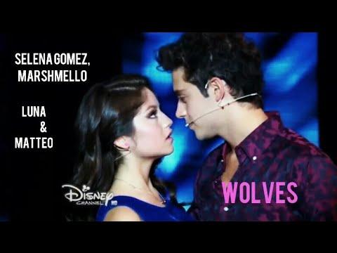 LUNA & MATTEO, WOLVES - Soy Luna     SELENA GOMEZ,MARSHMELLO