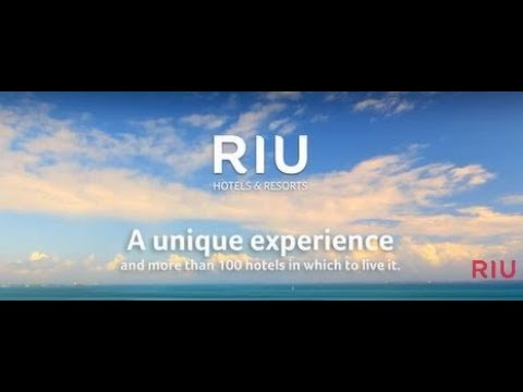 Riu Hotels and Resorts - A unique experience