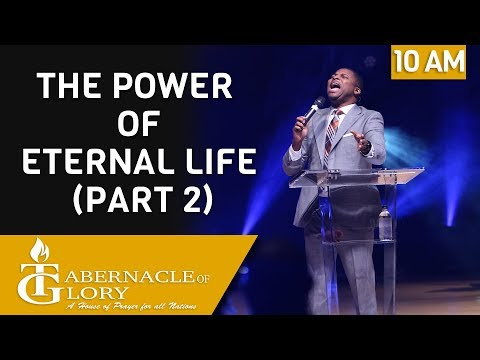 Pastor Gregory Toussaint | The Power of Eternal Life  (Part 2) | Tabernacle of Glory | 10 AM