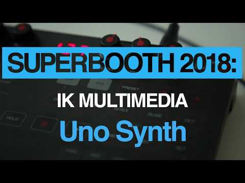 Superbooth 2018: IK Multimedia go analogue with the Uno Synth