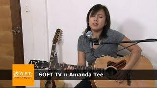SOFT TV : Amanda Tee [Singapore Music]