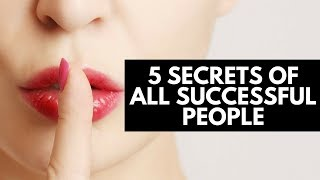 5 Secrets of All Successful People