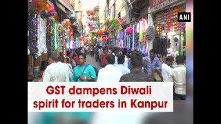 GST dampens Diwali spirit for traders in Kanpur - Uttar Pradesh News